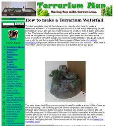 How to make a terrarium waterfall