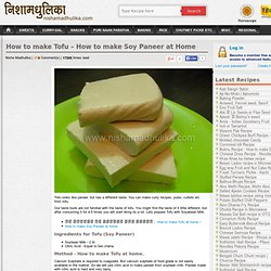 How to make Tofu – How to make Soy Paneer at Home
