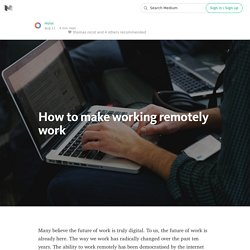 How to make working remotely work