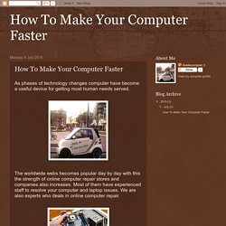 How To Make Your Computer Faster: How To Make Your Computer Faster