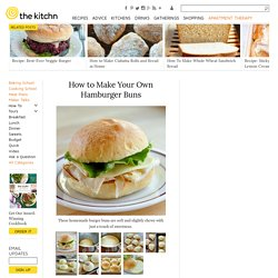 How to Make Your Own Hamburger Buns