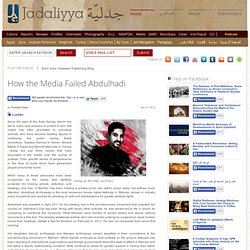 How the Media Failed Abdulhadi