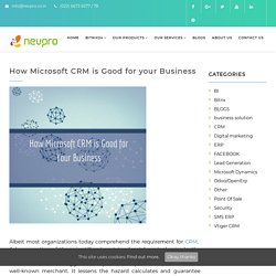 How Microsoft CRM is Good for your Business