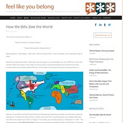How We (Mis-)See the World — feel like you belong