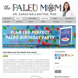 How Mood and Gut Health Are Linked - The Paleo Mom