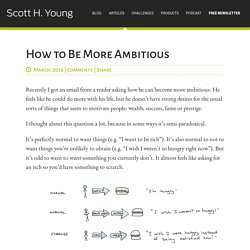 How to Be More Ambitious