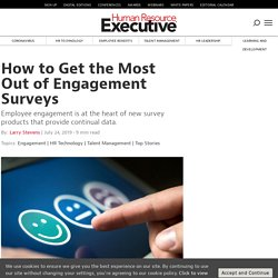 How to Get the Most Out of Engagement Surveys