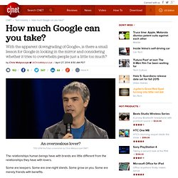 How much Google can you take?