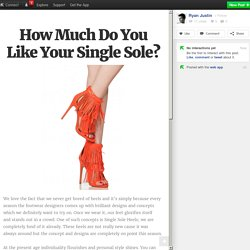 How Much Do You Like Your Single Sole?