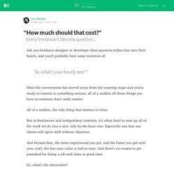 """How much should that cost?"" — The Startup"