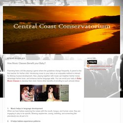 Central Coast Conservatorium: How Music Classes Benefit your Baby?