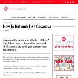How to Network Like Casanova
