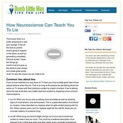 How Neuroscience Can Teach You To Lie