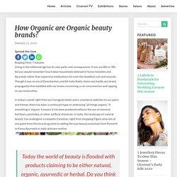 How Organic are Organic beauty brands?