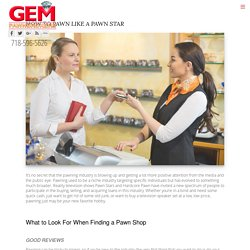 How to Pawn Like a Pawn Star - GEM Pawnbrokers
