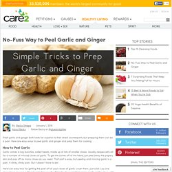 How to Peel Garlic and How to Peel Ginger