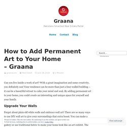 How to Add Permanent Art to Your Home – Graana – Graana