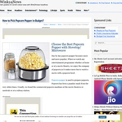How to Pick Popcorn Popper in Budget?
