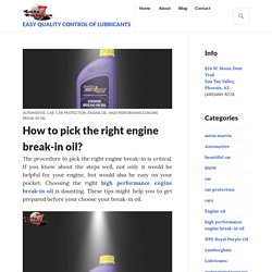 How to pick the right engine break-in oil?