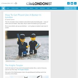How To Get Pissed Like A Banker In London