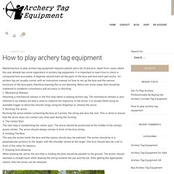 How to play archery tag equipment