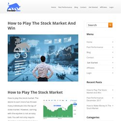 How to Play The Stock Market And Win - Stock Market Oracle