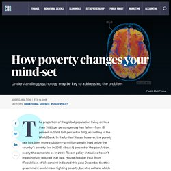 How poverty changes your mind-set