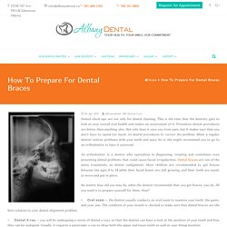 Ways To Prepare Yourself For Dental Braces