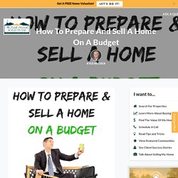 How To Prepare And Sell A Home On A Budget
