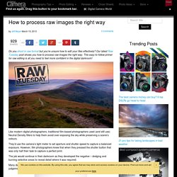 How to process raw images the right way