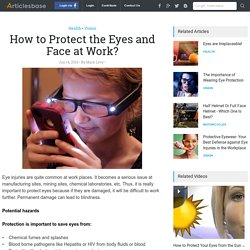 How to Protect the Eyes and Face at Work?