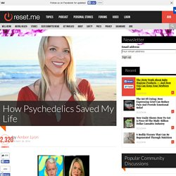 How Psychedelics Saved My Life « Reset.me Reset.me