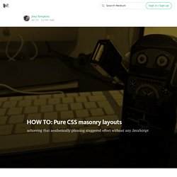 HOW TO: Pure CSS masonry layouts