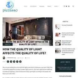 How The Quality of Light Affects The Quality of Life?