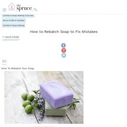 How to Rebatch Soap to Fix Mistakes