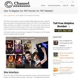 How To Register For TNT Premier On TNT Website?