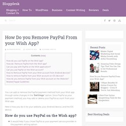 How Do you Remove PayPal From your Wish App?