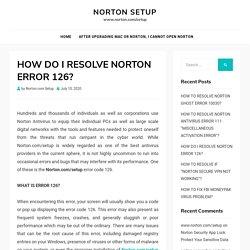 HOW DO I RESOLVE NORTON ERROR 126?