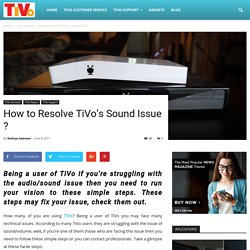 How to Resolve TiVo's Sound Issue ?