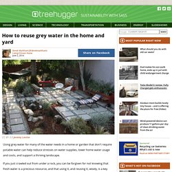 How to reuse grey water in the home and yard