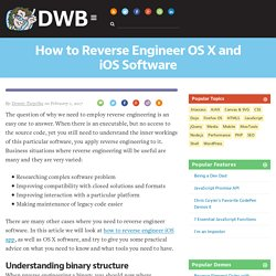 How to Reverse Engineer OS X and iOS Software