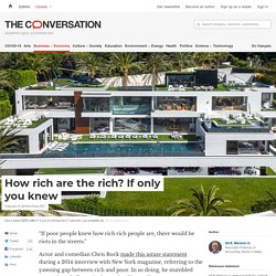 How rich are the rich? If only you knew