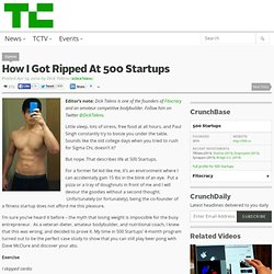 How I Got Ripped At 500 Startups