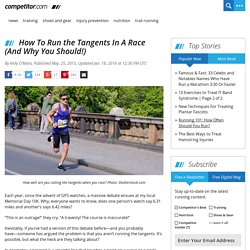 How To Run the Tangents In A Race (And Why You Should!)