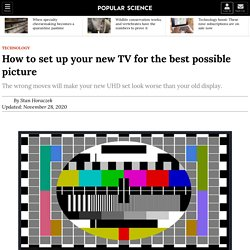How to set up your new 4K TV for the best possible picture