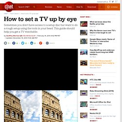 How to set a TV up by eye