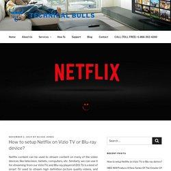 How to setup Netflix on Vizio TV or Blu-ray device?