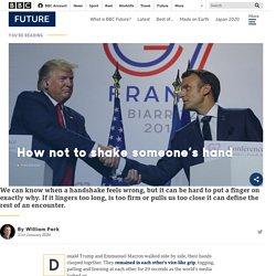How not to shake someone's hand - BBC Future