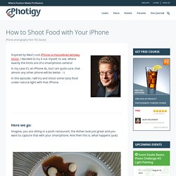 How to Shoot Food with Your iPhone
