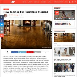 How To Shop For Hardwood Flooring - LXP